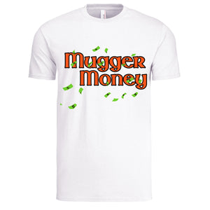 "TRICELL 215-"" MUGGER MONEY ""T SHIRT"