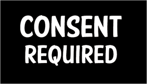 "Consent Required  Sticker 2"" x 3.5"""
