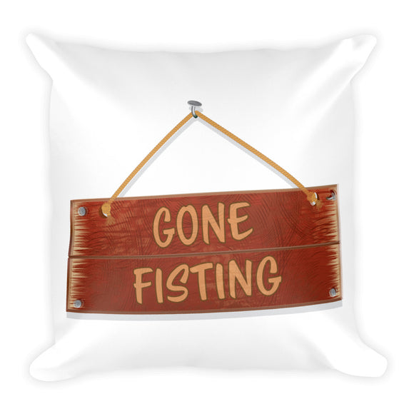 Gone Fisting Square Pillow