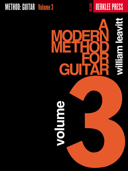 A Modern Method For Guitar Volume 3 by William Leavitt