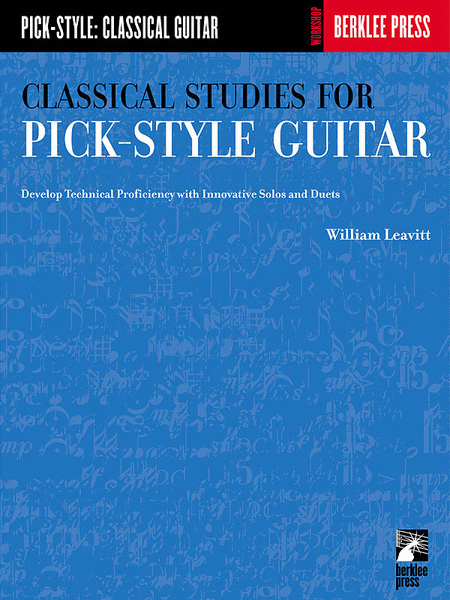 Classical Studies for Pick-Style Guitar by William Leavitt