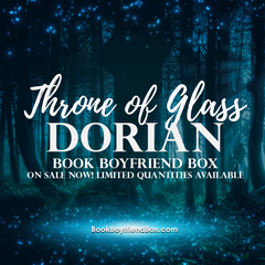 Dorian Book Boyfriend Box - Throne of Glass