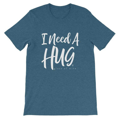 Leanne & Co. Apparel Heather Deep Teal / S I Need A Hug(e) Glass of Wine Short-Sleeve Unisex T-Shirt