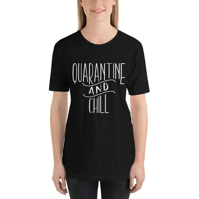 Leanne & Co. Black / XS Quarantine and Chill Adult Short-Sleeve Unisex T-Shirt