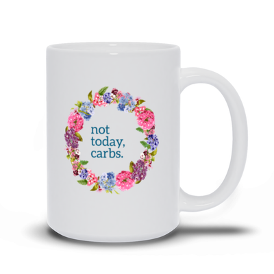 Leanne & Co. Coffee Mug 15 oz Not Today, Carbs Coffee Mug