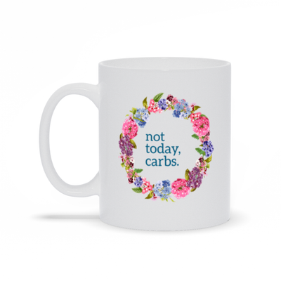 Leanne & Co. Coffee Mug Not Today, Carbs Coffee Mug