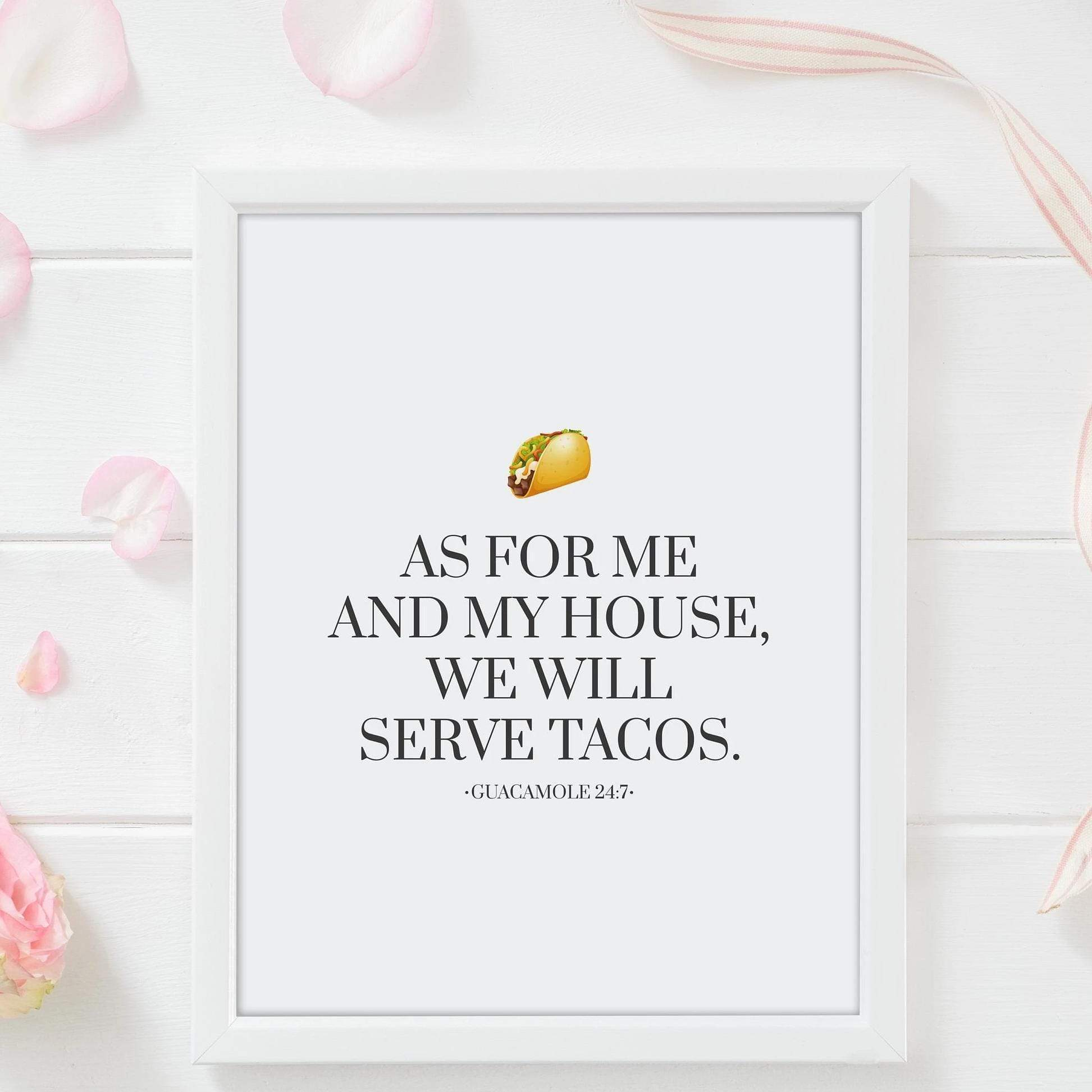 Leanne & Co. Digital Print As For Me And My House, We Will Serve Tacos Print