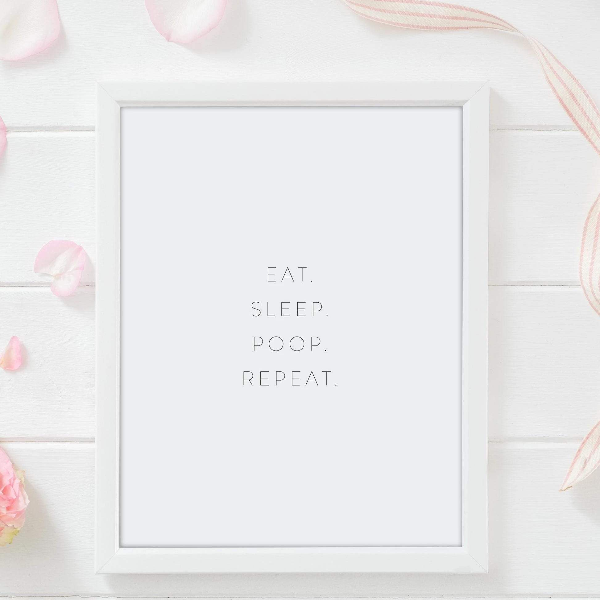 Leanne & Co. Digital Print Eat. Sleep. Poop. Repeat.