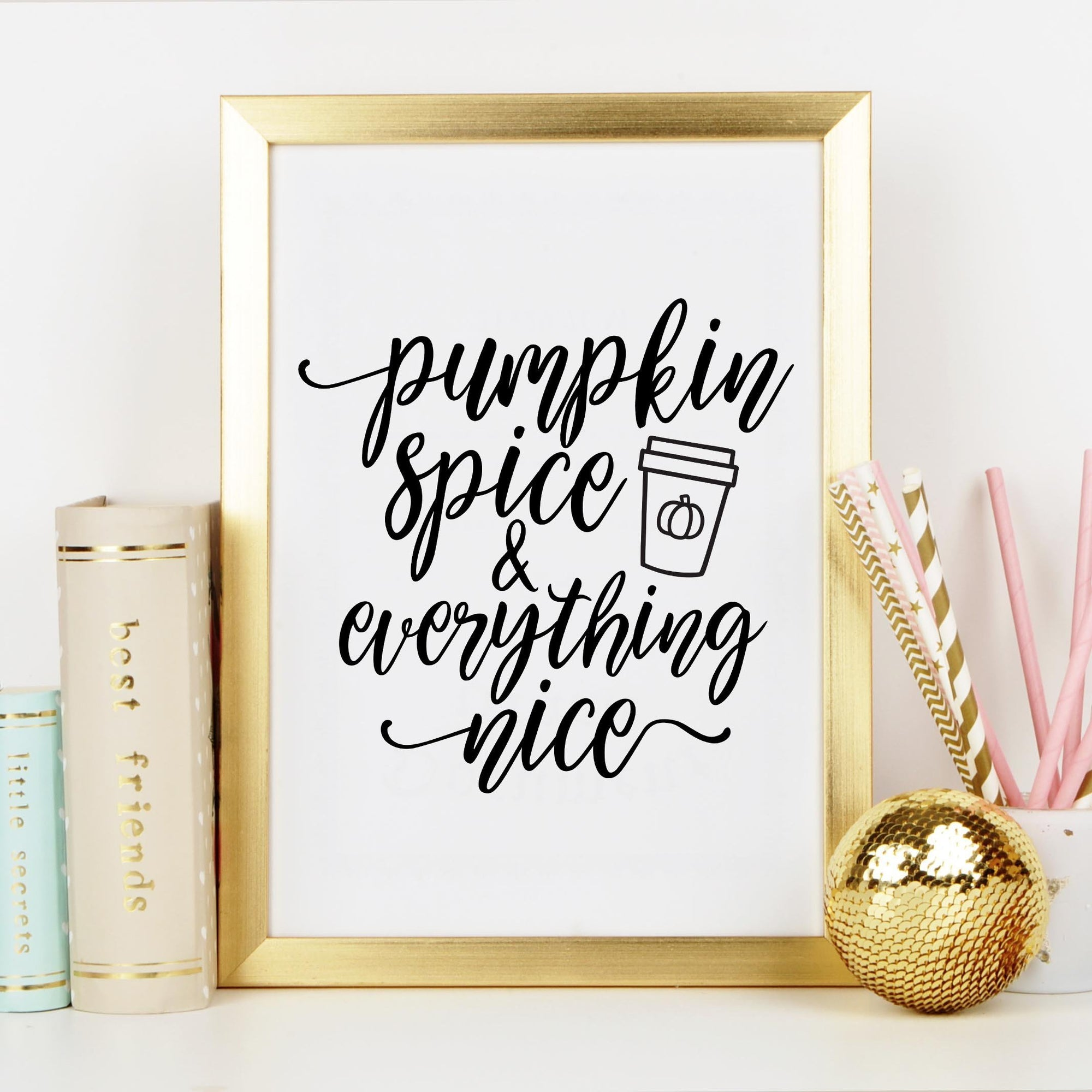Leanne & Co. Digital Print Pumpkin Spice and Everything Nice Wall Art