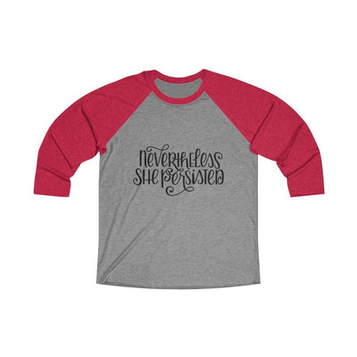 Leanne & Co. Long-sleeve XS / Vintage Red / Premium Heather Nevertheless She Persisted Raglan Tee