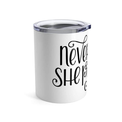 Leanne & Co. Mug 10oz Nevertheless She Persisted 10oz Tumbler