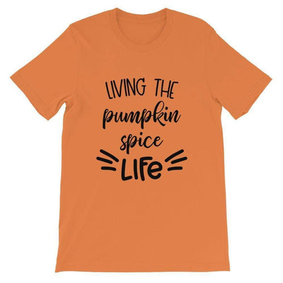 Leanne & Co. Shirt Burnt Orange / XS Living The Pumpkin Spice Live Short-Sleeve Unisex T-Shirt