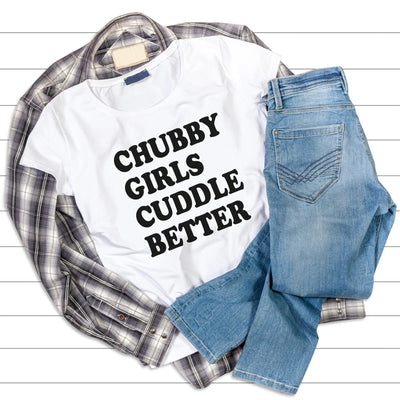 Leanne & Co. Shirt Chubby Girls Cuddle Better Short-Sleeve Unisex T-Shirt
