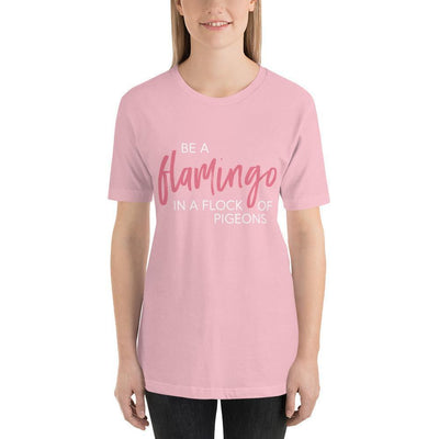 Leanne & Co. Shirt Pink / S Be A Flamingo In A Flock Of Pigeons Short-Sleeve Unisex T-Shirt