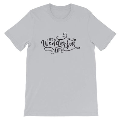 Leanne & Co. Shirt Silver / S It's a Wonderful Life Short-Sleeve Unisex T-Shirt