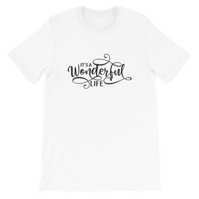 Leanne & Co. Shirt White / XS It's a Wonderful Life Short-Sleeve Unisex T-Shirt