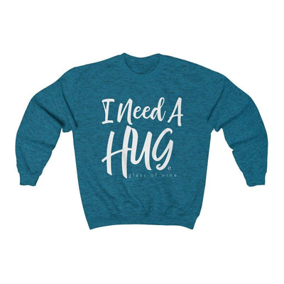 Leanne & Co. Sweatshirt Antique Sapphire / S I Need A Hug(e Glass of Wine) Unisex Sweatshirt