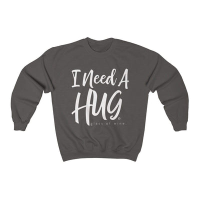 Leanne & Co. Sweatshirt Charcoal / L I Need A Hug(e Glass of Wine) Unisex Sweatshirt