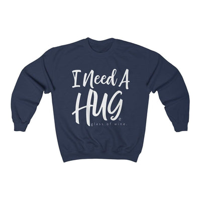 Leanne & Co. Sweatshirt Navy / S I Need A Hug(e Glass of Wine) Unisex Sweatshirt