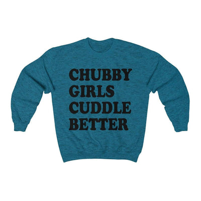 Printify Sweatshirt Antique Sapphire / S Chubby Girls Cuddle Better Unisex Sweatshirt