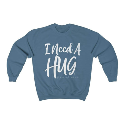 Printify Sweatshirt Indigo Blue / S I Need A Hug(e Glass of Wine) Unisex Sweatshirt