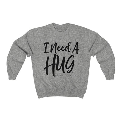 Printify Sweatshirt Sport Grey / S I Need A Hug(e Glass of Wine) Unisex Sweatshirt