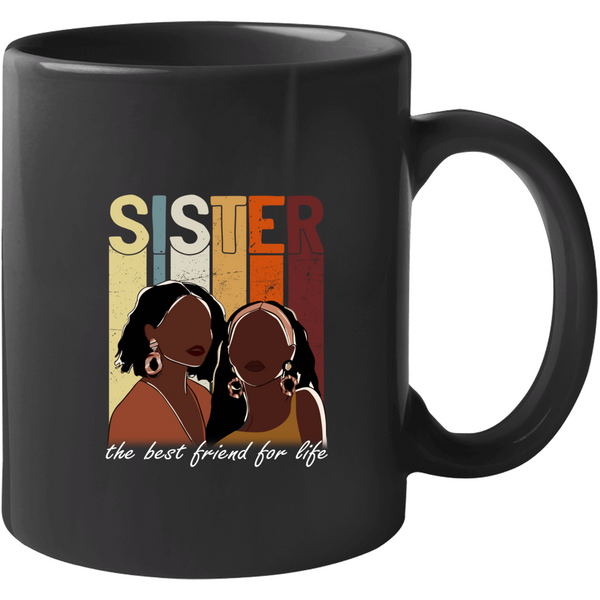 Sister The Best Friend For Life Mug Mug