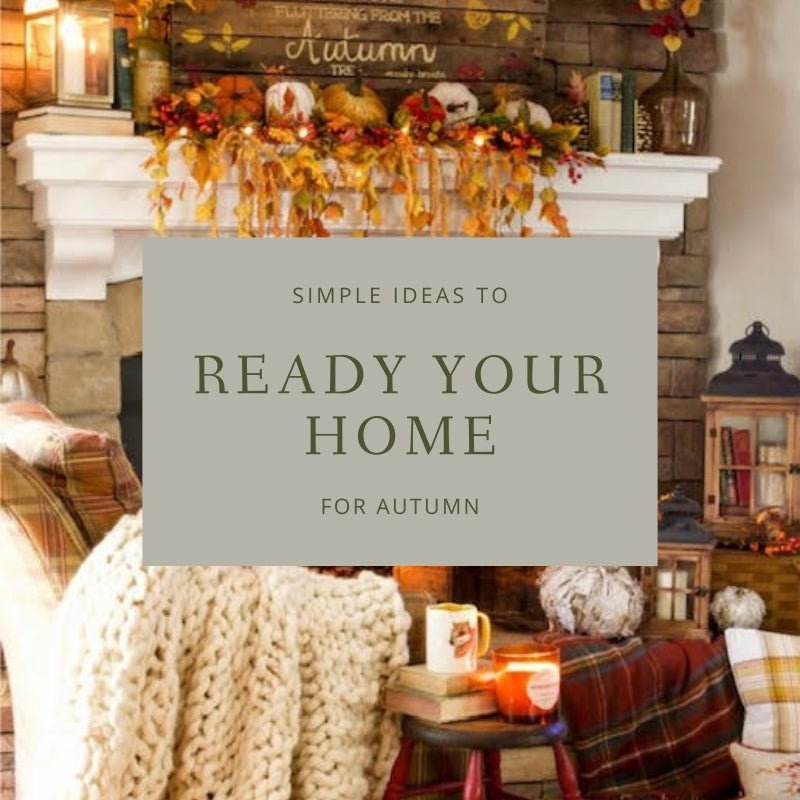 Simple Ideas to Get Your Home Ready for Autumn