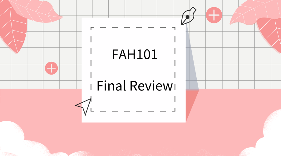 2018—Fall  FAH101 Final Review
