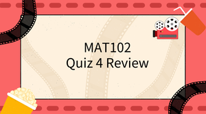 2018-Fall MAT102 Quiz 4 Review Early bird