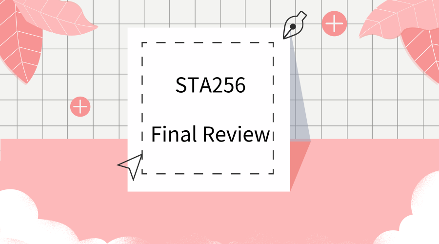 2018—Fall  STA256 Final Review