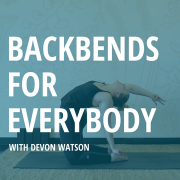 Backbends for Everybody: A Workshop | Digital Download