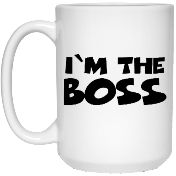 I'm The Boss 15 oz. White Mug ~ Get Great Dealz - Get Great Dealz