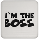 I'm The Boss Coaster ~ Get Great Dealz - Get Great Dealz
