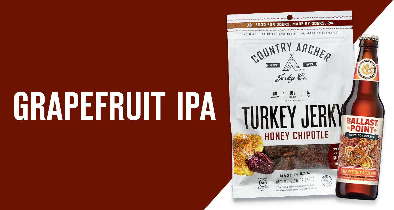 Honey Chipotle Turkey Jerky & Ballast Point Grapefruit IPA