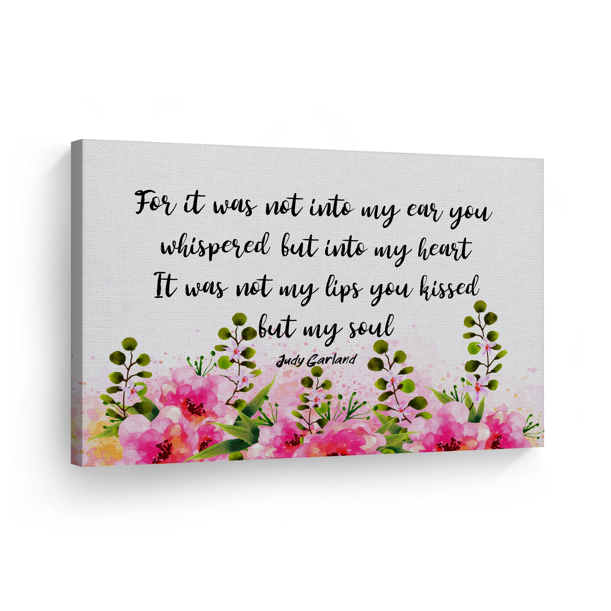 It Was Not Into My Ear You Whispered My Heart Judy Garland Motivationa Smile Art Design