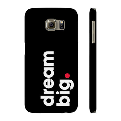 Black Phone Case dream big for samsung galaxy S6