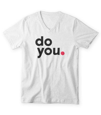 Do You T-Shirt V-Neck (Men/Women)