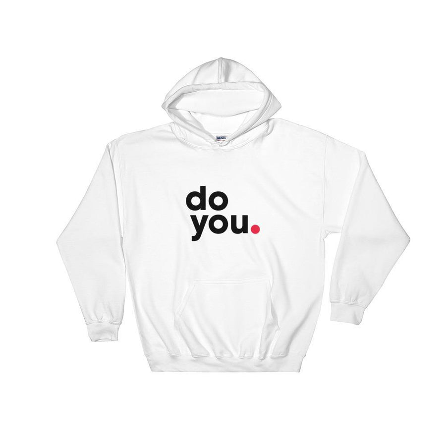 Hoodie Do You