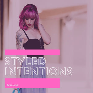 Styled Intention Course