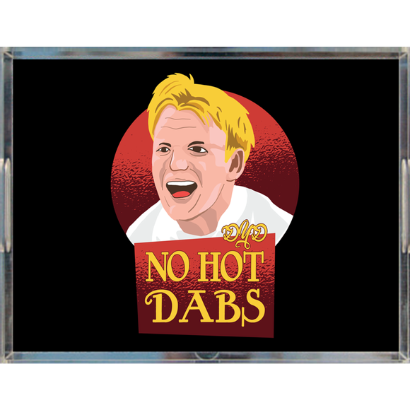 No Hot Dabs Acrylic Tray
