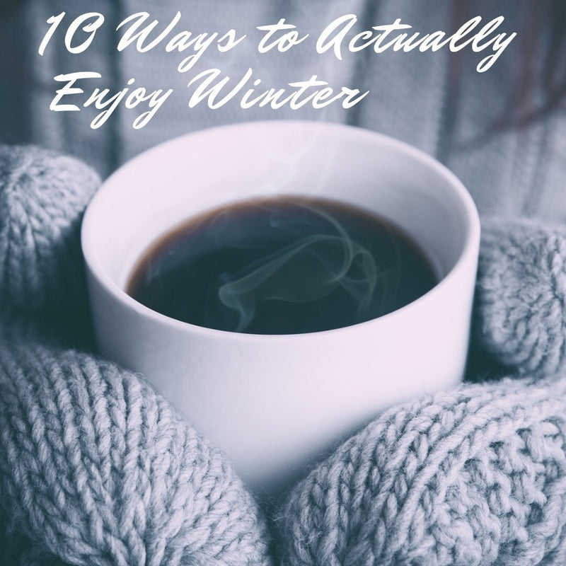 10 ways to actually enjoy winter. The Zen Journal giving proven tips to promote happiness this winter.