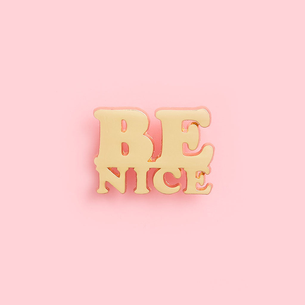 Enamel Pin - Be Nice