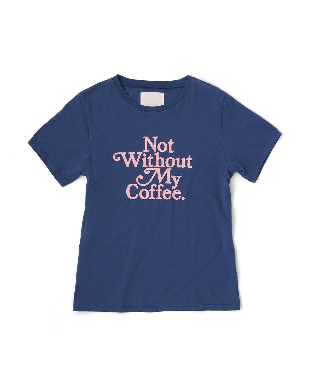 Classic Tee - Not Without My Coffee