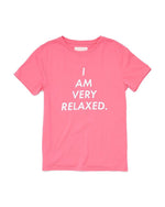 Classic Tee - I Am Very Relaxed