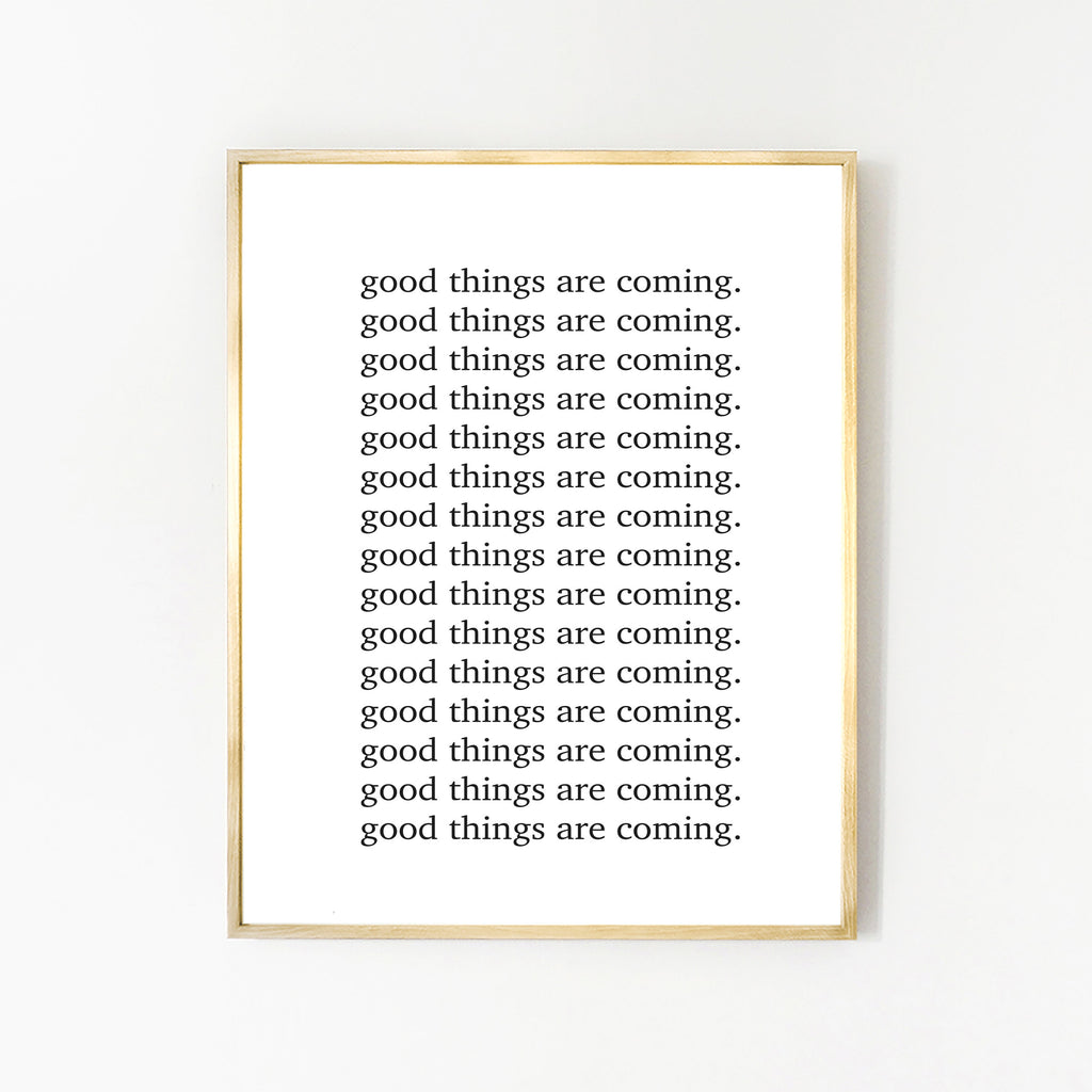 Art Print - Good Things Are Coming