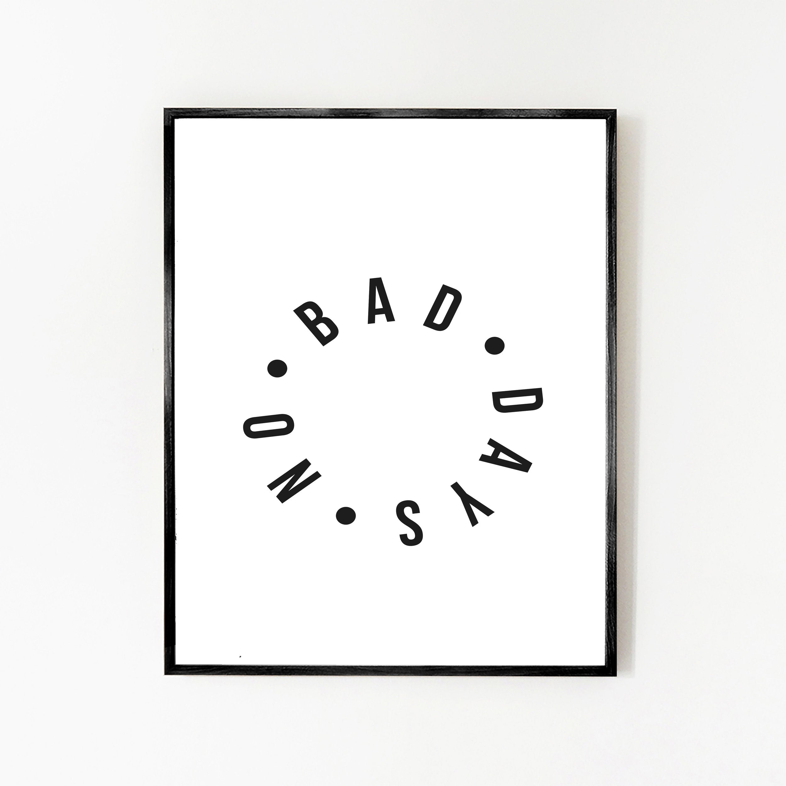 Art Print - No Bad Days