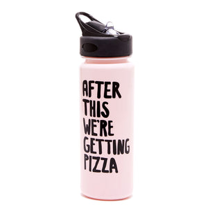 Work It Out Water Bottle - After This We're Getting Pizza