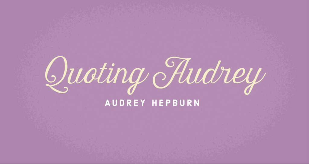 Inspiring Quotes with Audrey Hepburn – Grace & Grit
