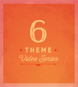 6-Theme Video Series